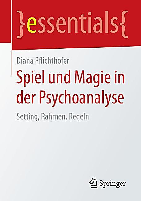 essentials: Spiel und Magie in der Psychoanalyse
