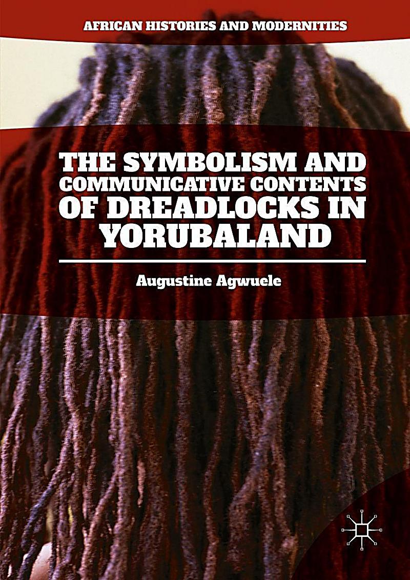 The Symbolism and Communicative Contents of Dreadlocks in Yorubaland