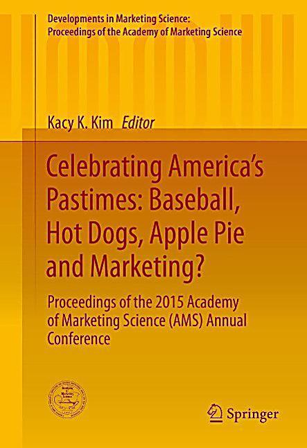 Celebrating America´s Pastimes: Baseball, Hot Dogs, Apple Pie and Marketing