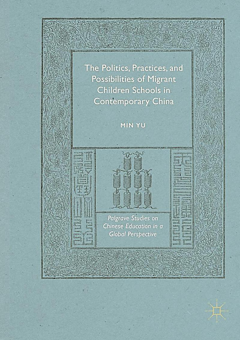 The Politics, Practices, and Possibilities of Migrant Children Schools in Contemporary China