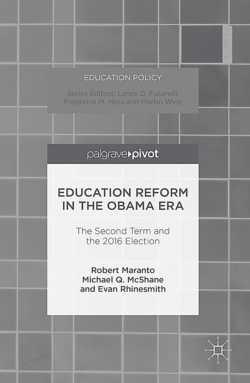 Education Policy: Education Reform in the Obama Era