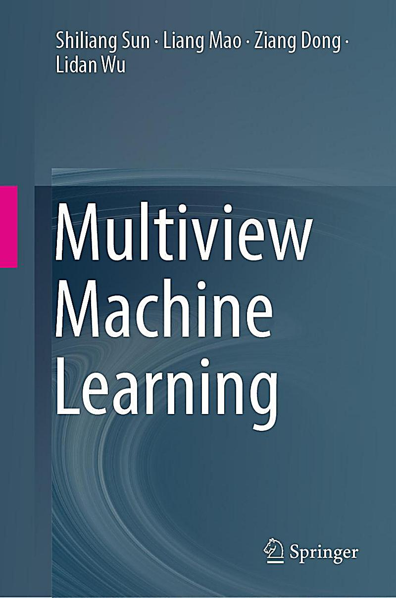 Multiview Machine Learning