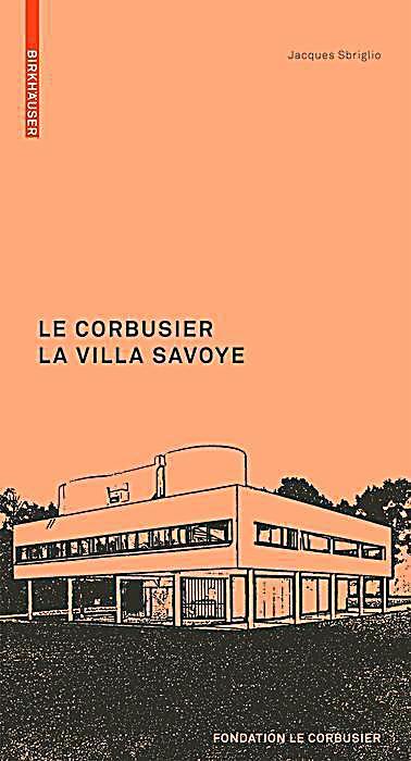 Le Corbusier. La Villa Savoye