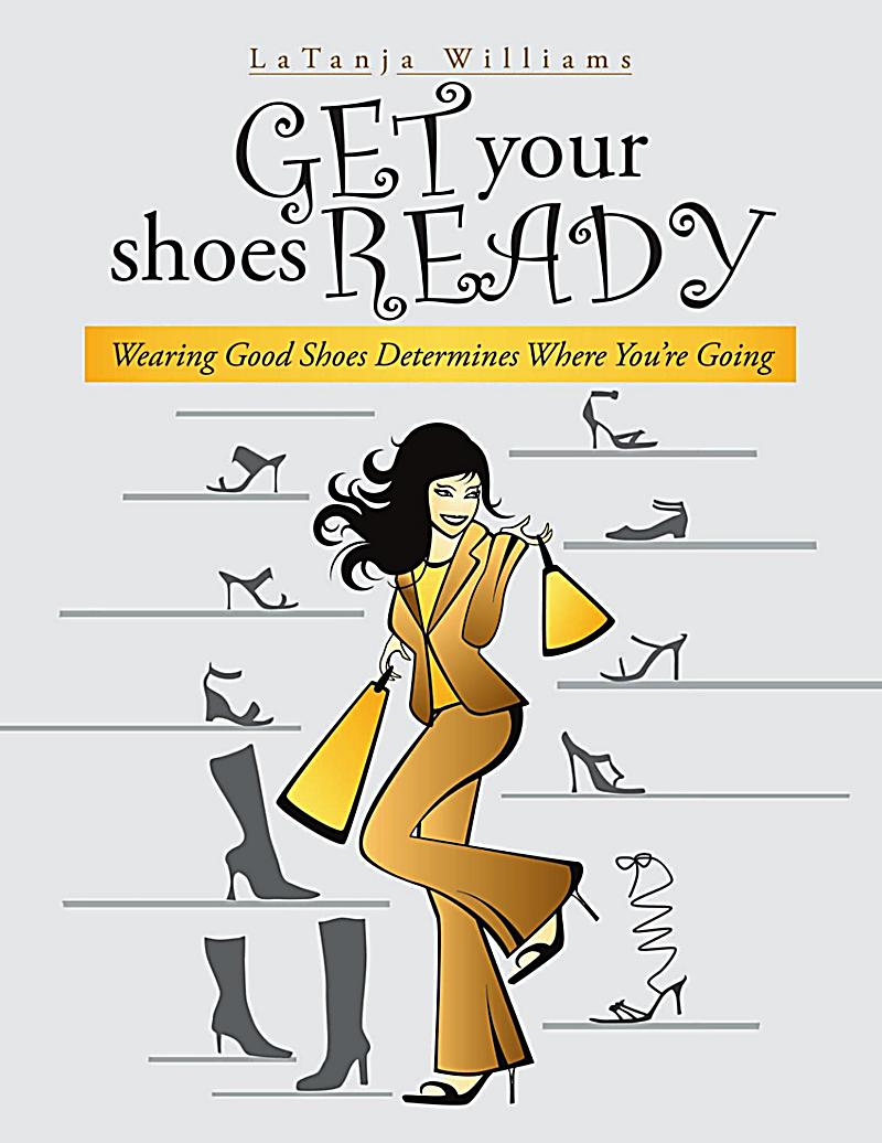 Get Your Shoes Ready: Wearing Good Shoes Determines Where You´re Going
