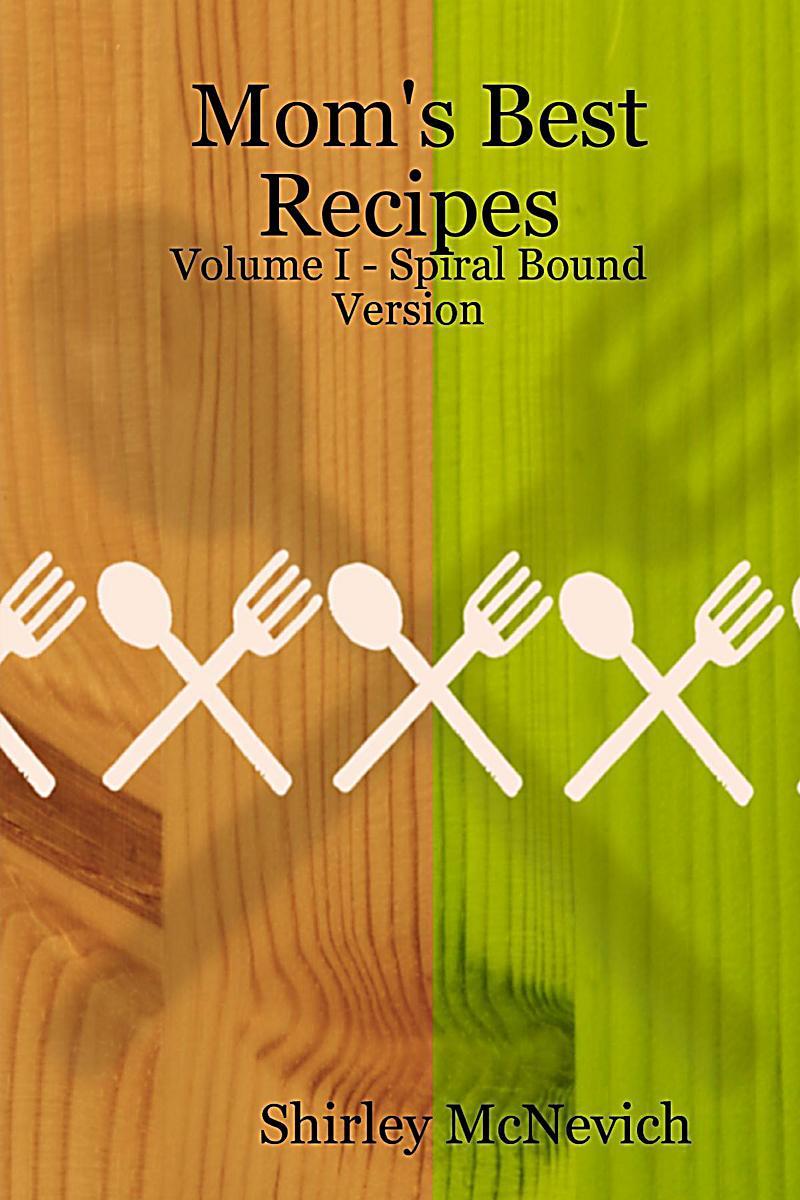 Mom´s Best Recipes : Volume I