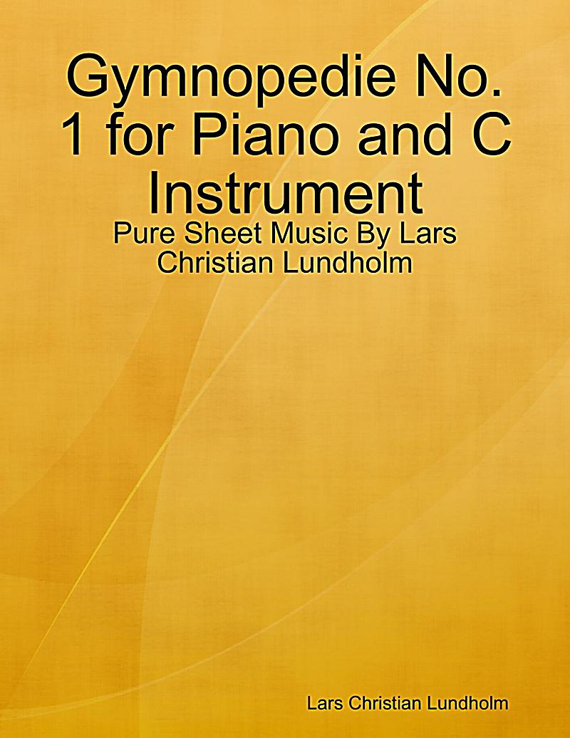 Gymnopedie No. 1 for Piano and C Instrument - Pure Sheet Music By Lars Christian Lundholm