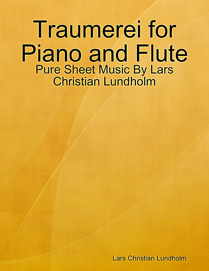 Traumerei for Piano and Flute - Pure Sheet Music By Lars Christian Lundholm