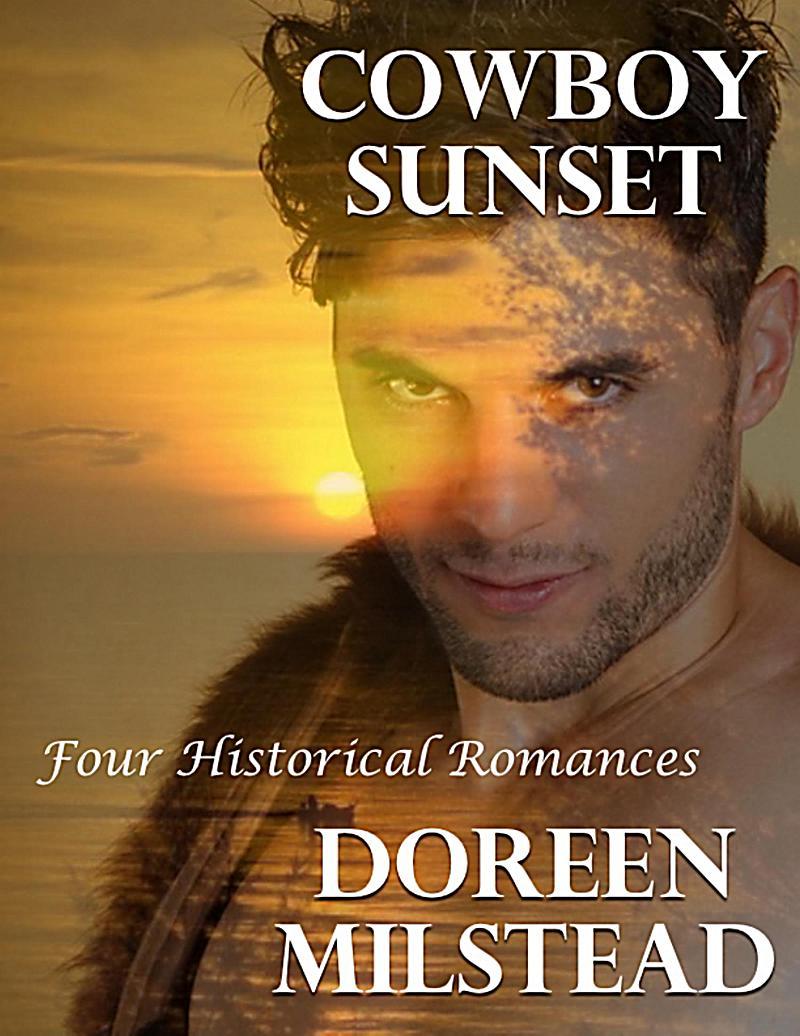 Cowboy Sunset: Four Historical Romances