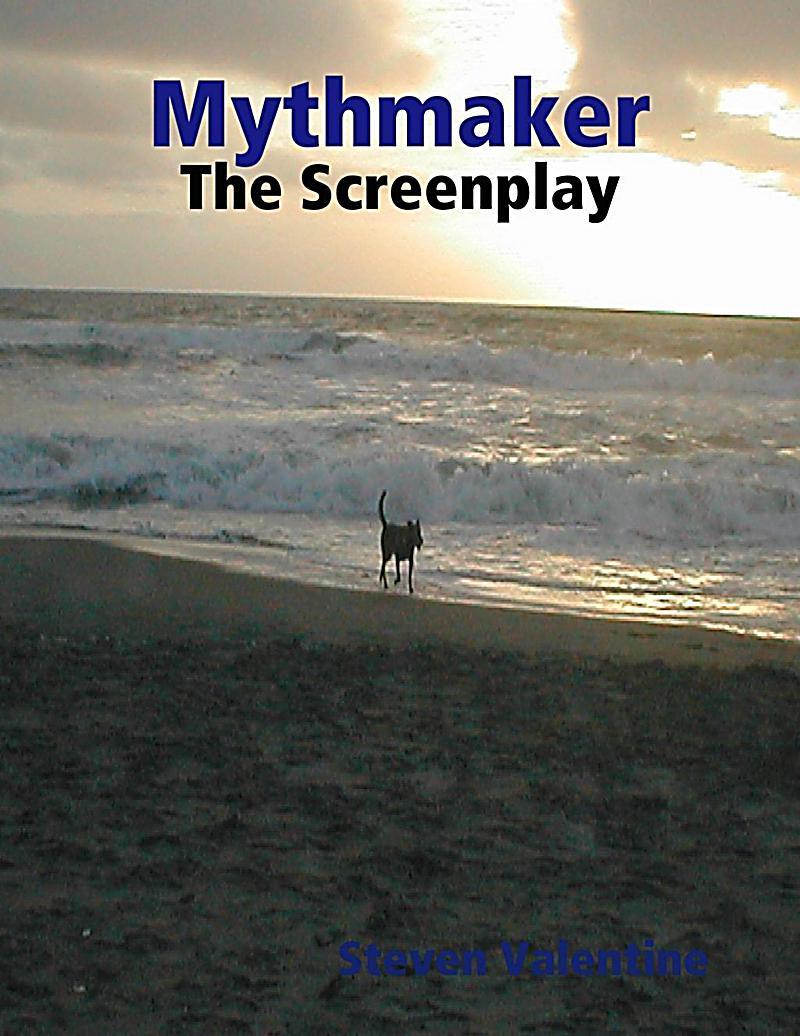 Mythmaker: The Screenplay