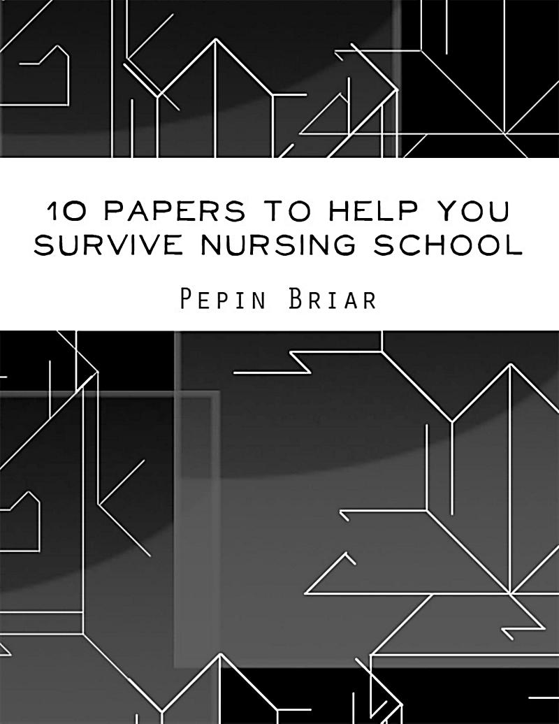 Lulu.com: 10 Papers to Help You Survive Nursing School
