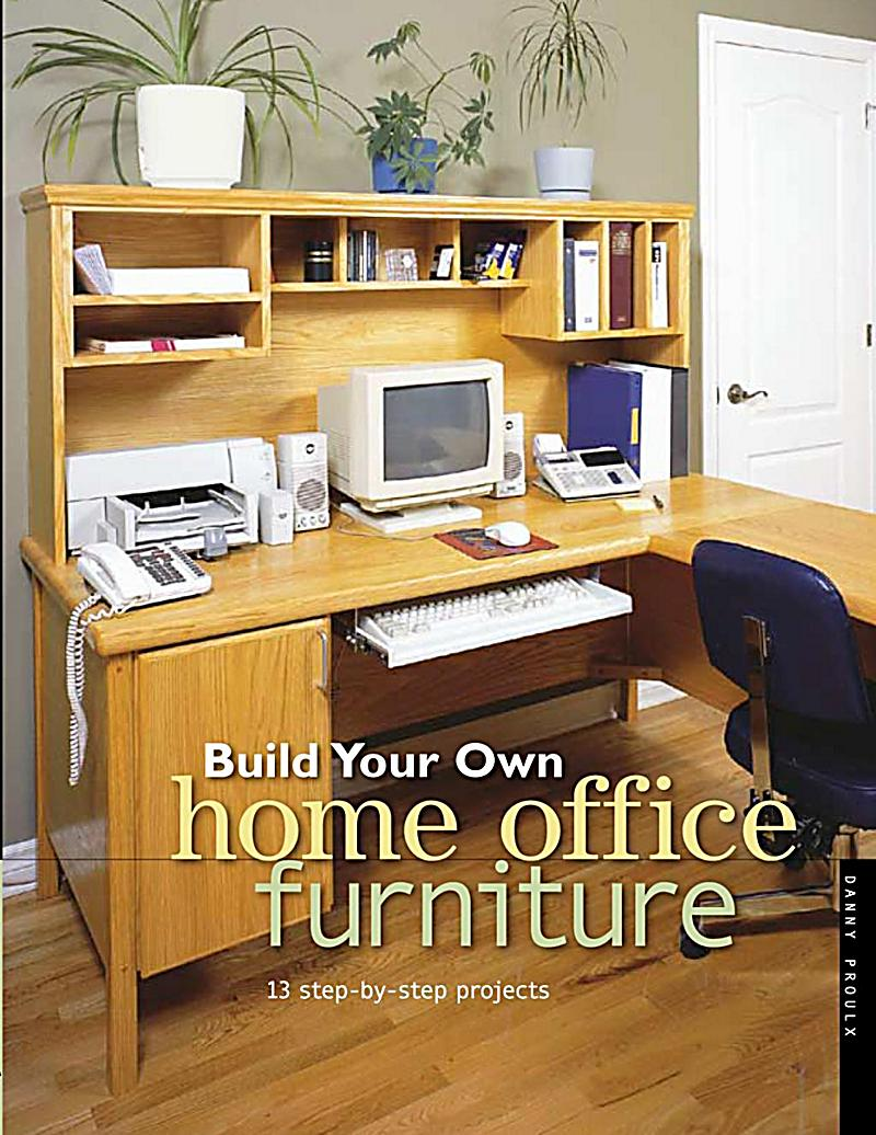 Popular Woodworking Books: Build Your Own Home Office Furniture