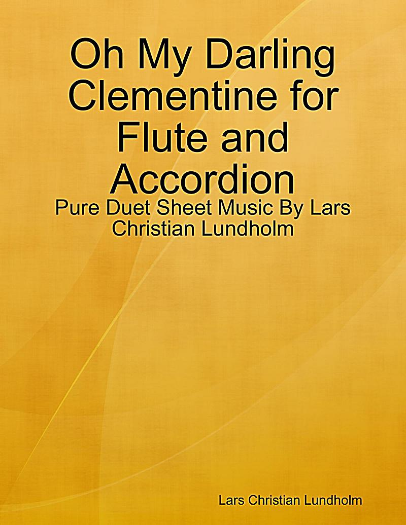 Oh My Darling Clementine for Flute and Accordion - Pure Duet Sheet Music By Lars Christian Lundholm