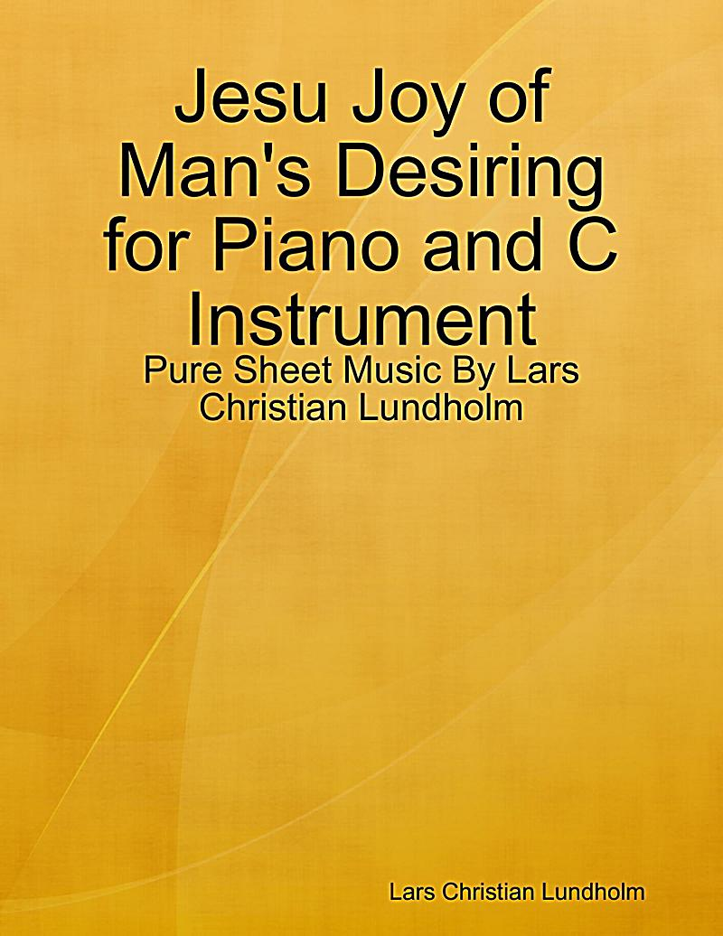 Jesu Joy of Man´s Desiring for Piano and C Instrument - Pure Sheet Music By Lars Christian Lundholm