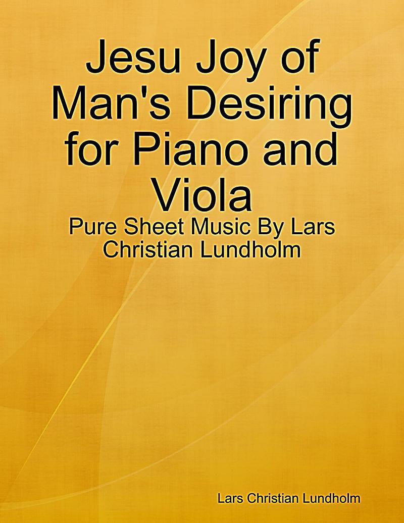 Jesu Joy of Man´s Desiring for Piano and Viola - Pure Sheet Music By Lars Christian Lundholm