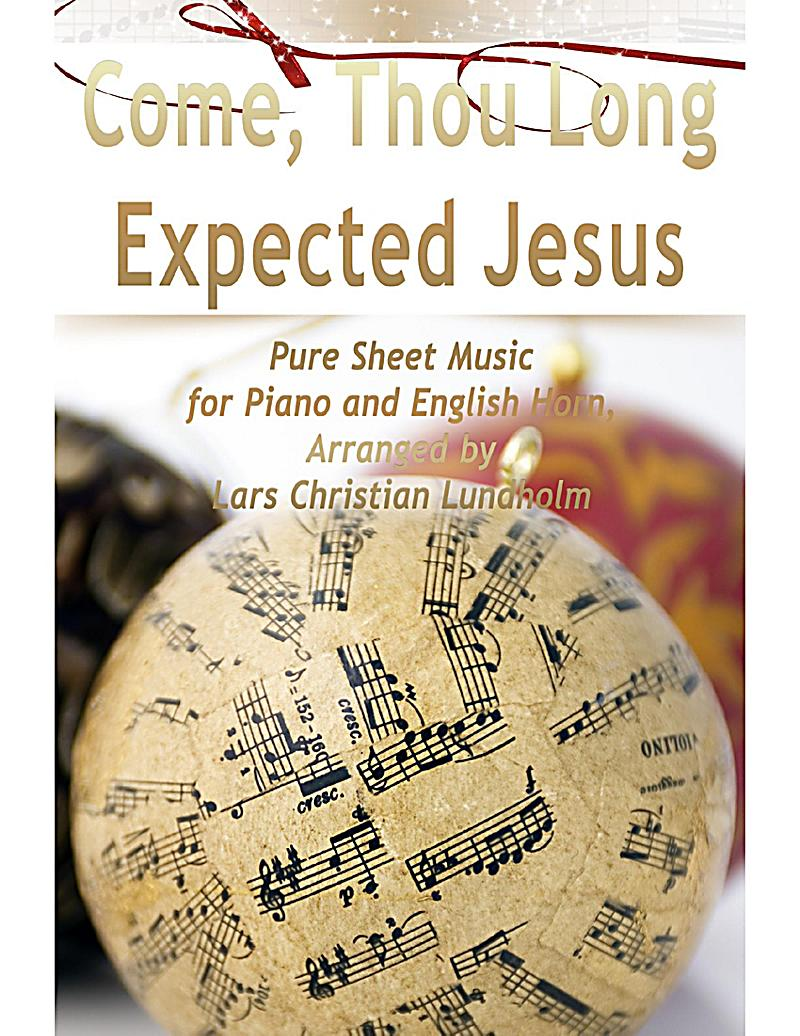Come, Thou Long Expected Jesus Pure Sheet Music for Piano and English Horn, Arranged by Lars Christian Lundholm