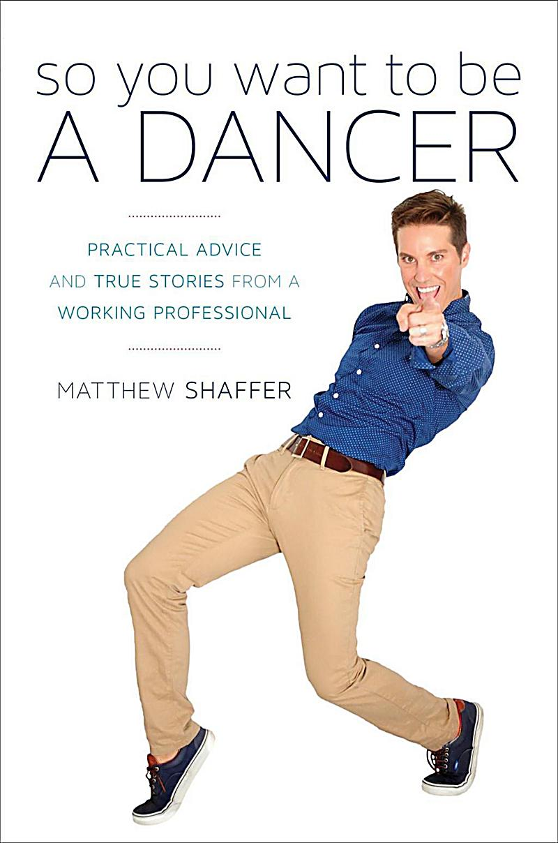 Taylor Trade Publishing: So You Want to Be a Dancer