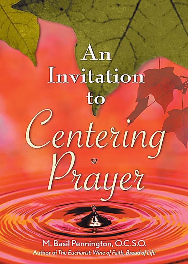 An Invitation to Centering Prayer
