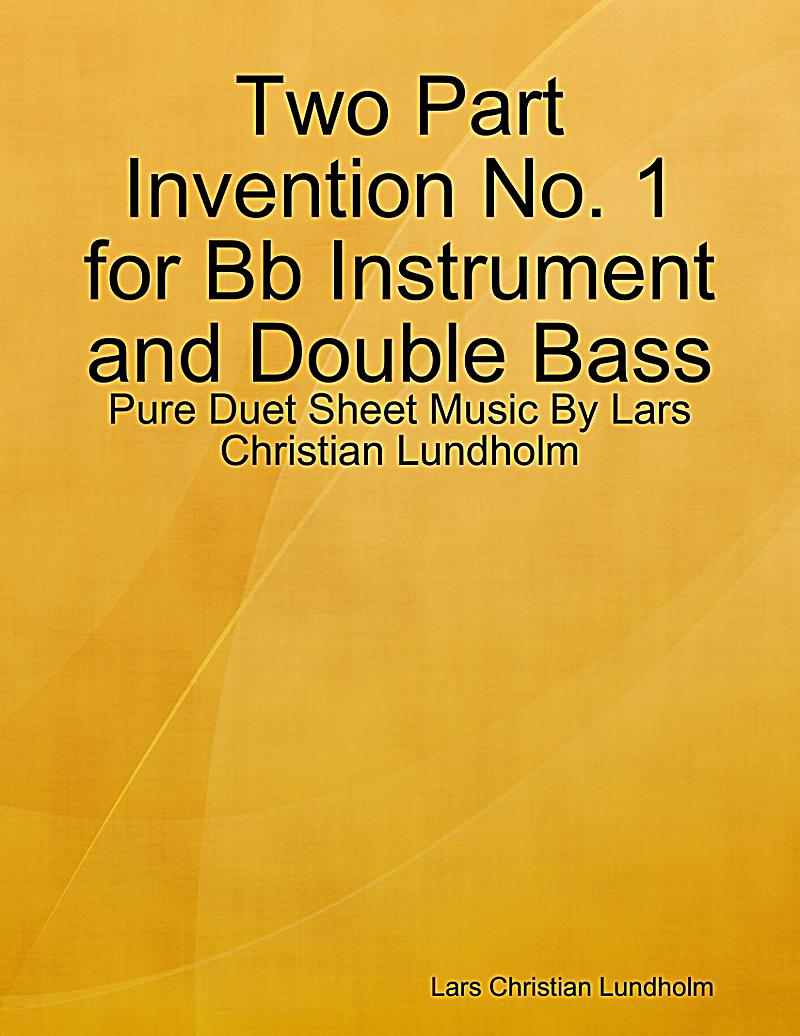 Two Part Invention No. 1 for Bb Instrument and Double Bass - Pure Duet Sheet Music By Lars Christian Lundholm