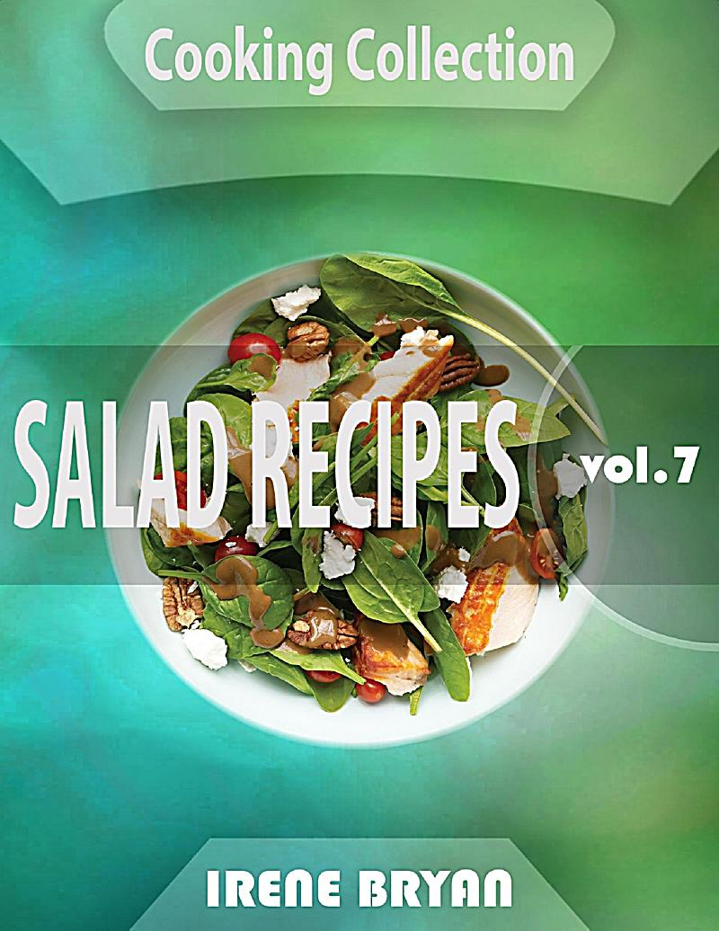 Cooking Collection - Salad Recipes - Volume 7