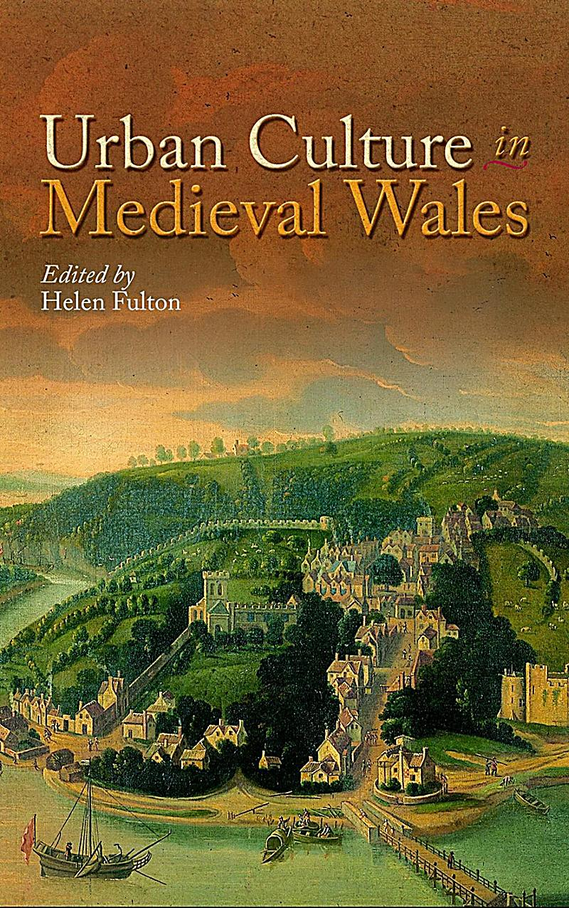 University of Wales Press: Urban Culture in Medieval Wales