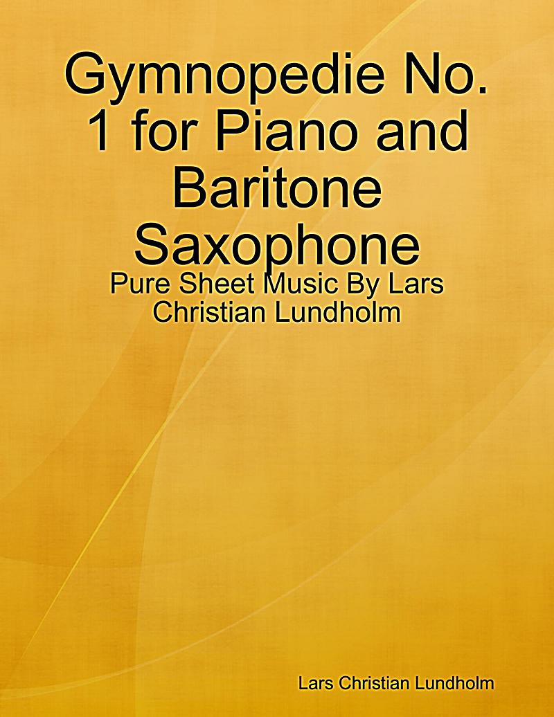 Gymnopedie No. 1 for Piano and Baritone Saxophone - Pure Sheet Music By Lars Christian Lundholm