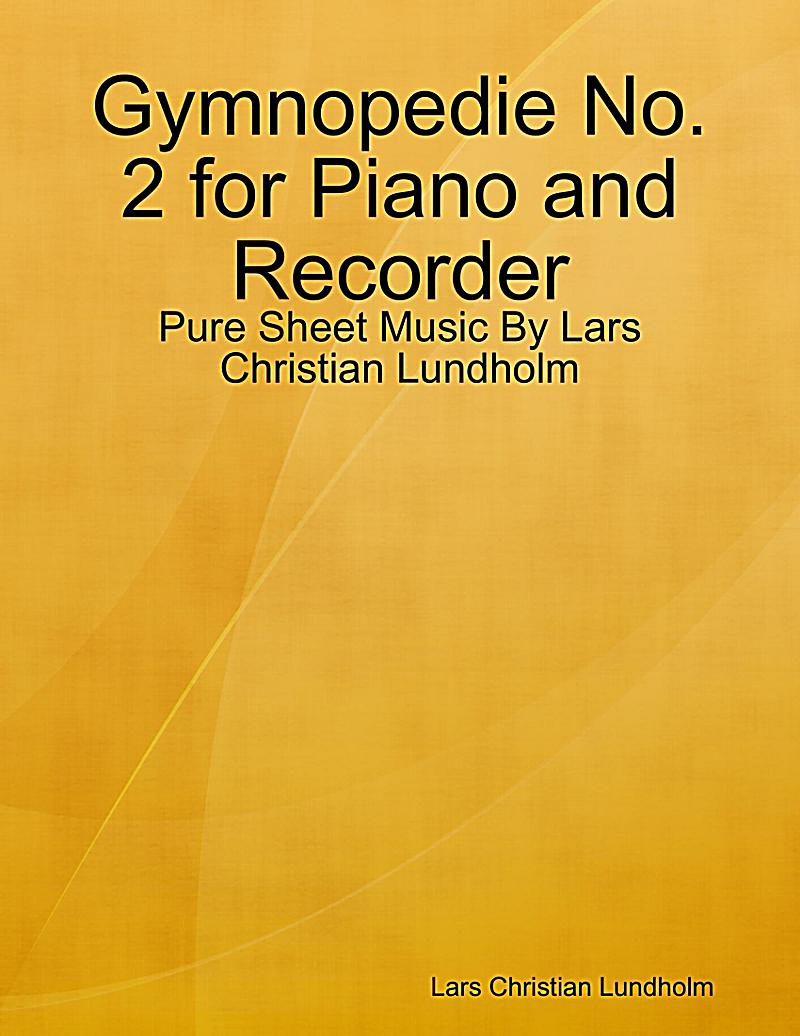 Gymnopedie No. 2 for Piano and Recorder - Pure Sheet Music By Lars Christian Lundholm