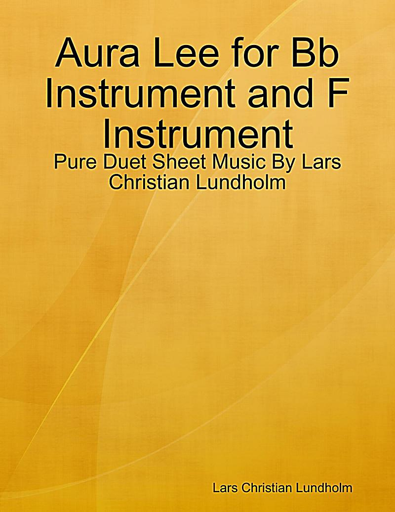 Aura Lee for Bb Instrument and F Instrument - Pure Duet Sheet Music By Lars Christian Lundholm