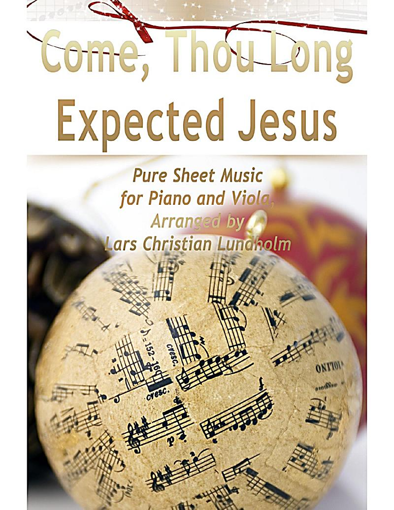 Come, Thou Long Expected Jesus Pure Sheet Music for Piano and Viola, Arranged by Lars Christian Lundholm