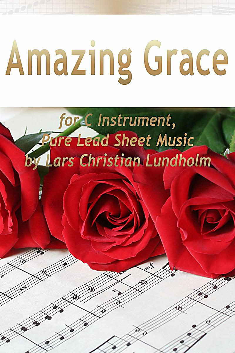 Amazing Grace for C Instrument, Pure Lead Sheet Music by Lars Christian Lundholm