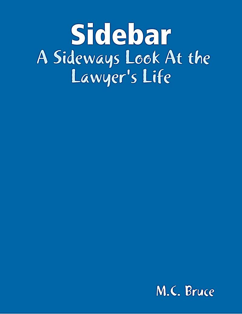 Sidebar: A Sideways Look At the Lawyer´s Life