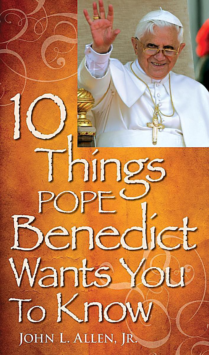 10 Things Pope Benedict Wants You To Know