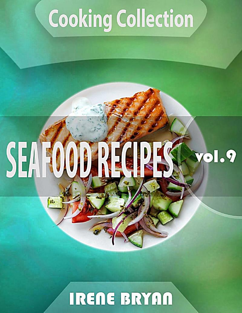 Cooking Collection - Seafood Recipes - Volume 9