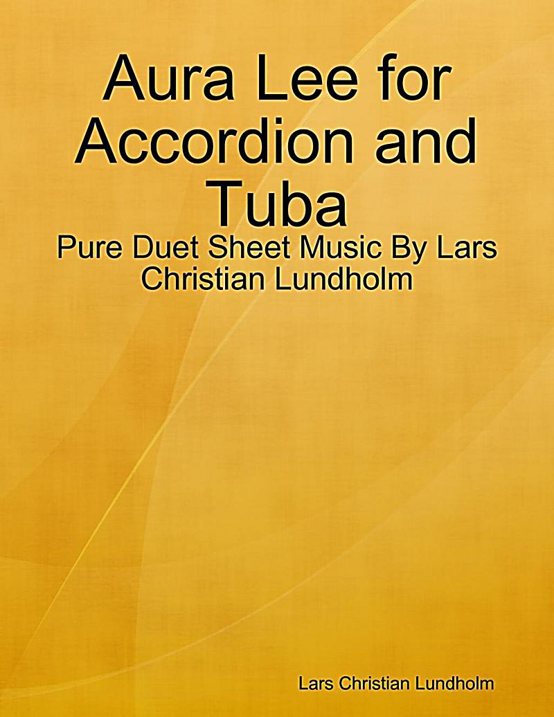 Aura Lee for Accordion and Tuba - Pure Duet Sheet Music By Lars Christian Lundholm