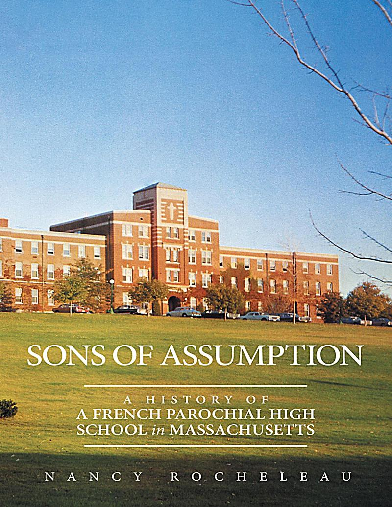 Sons of Assumption: A History of a French Parochial High School In Massachusetts
