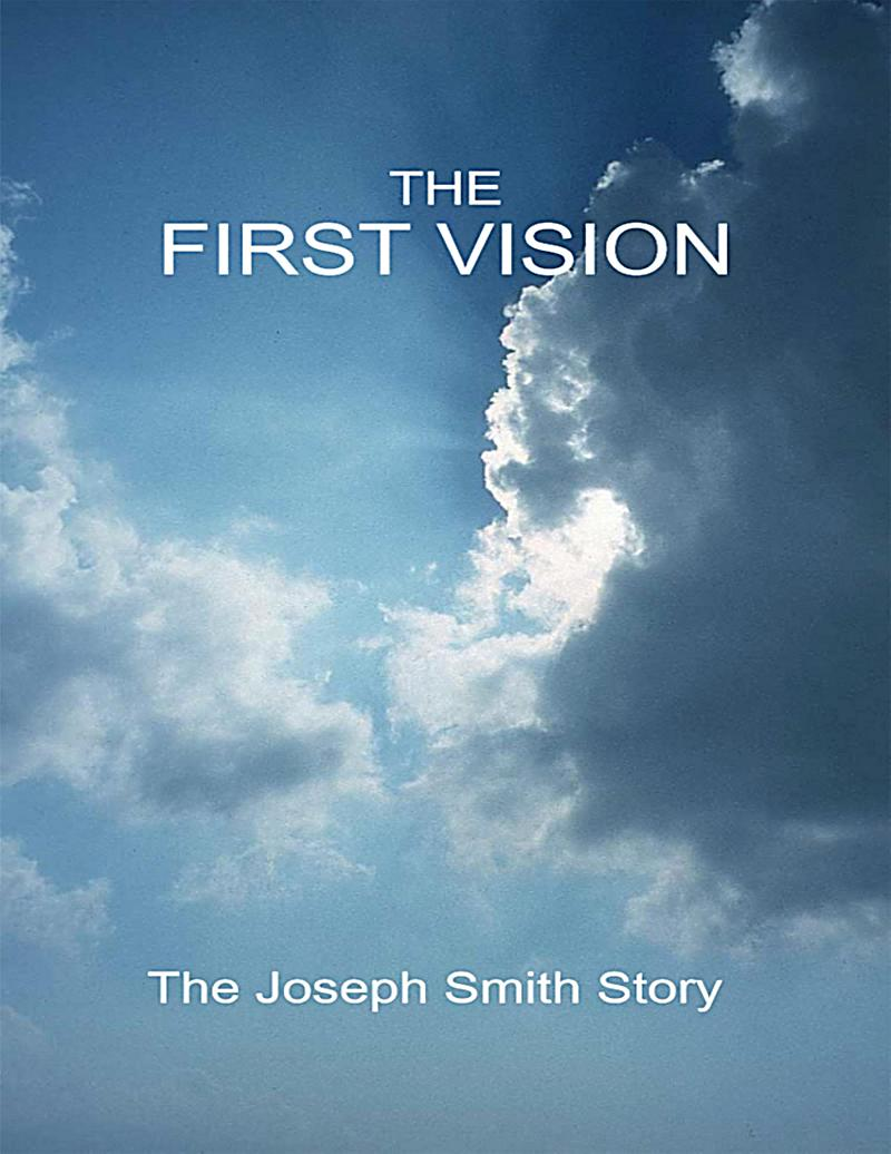 The First Vision - The Joseph Smith Story