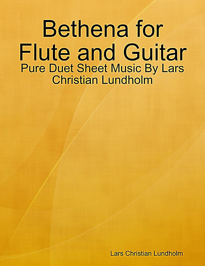 Bethena for Flute and Guitar - Pure Duet Sheet Music By Lars Christian Lundholm