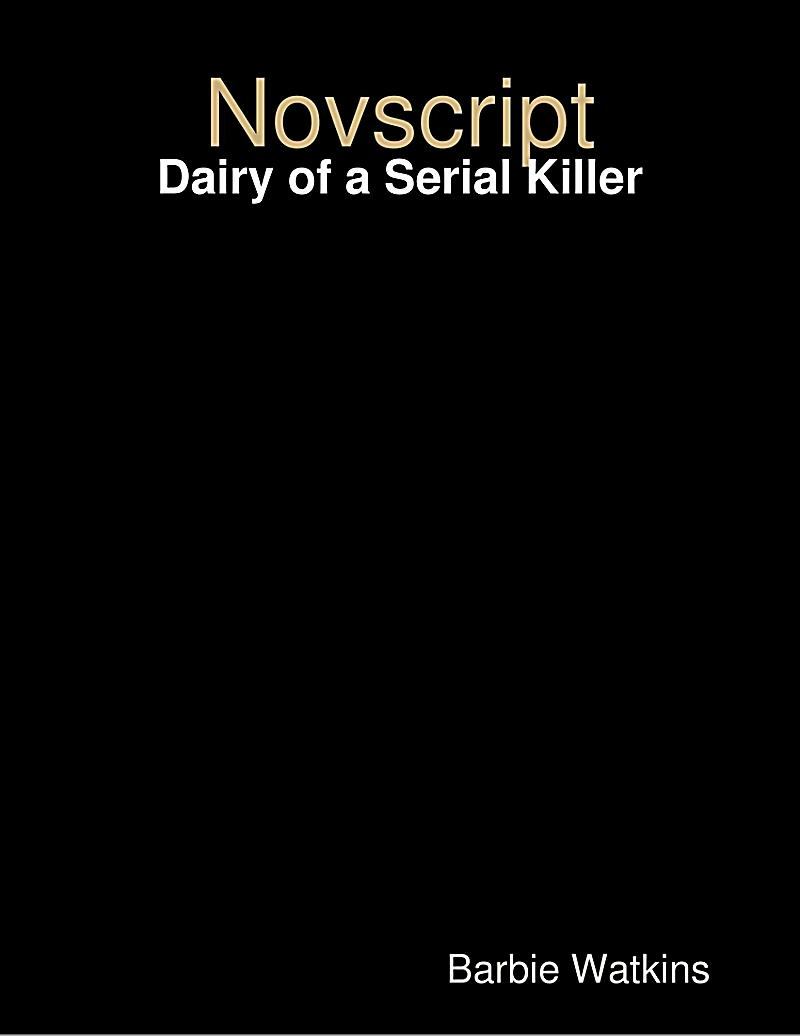 Novscript: Dairy of a Serial Killer