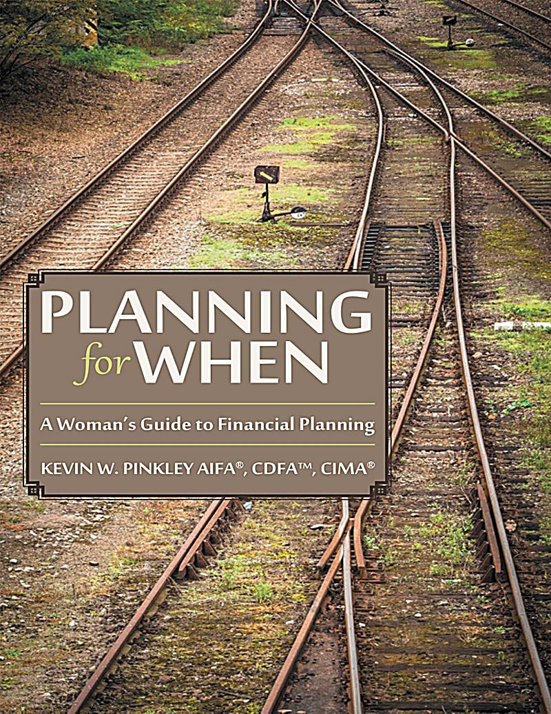 Planning for When: A Woman´s Guide to Financial Planning