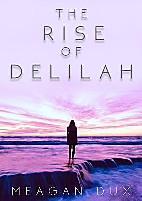The Rise of Delilah
