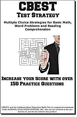 CBEST Test Strategy! Winning Multiple Choice Strategies for the California Basic Educational Skills Test