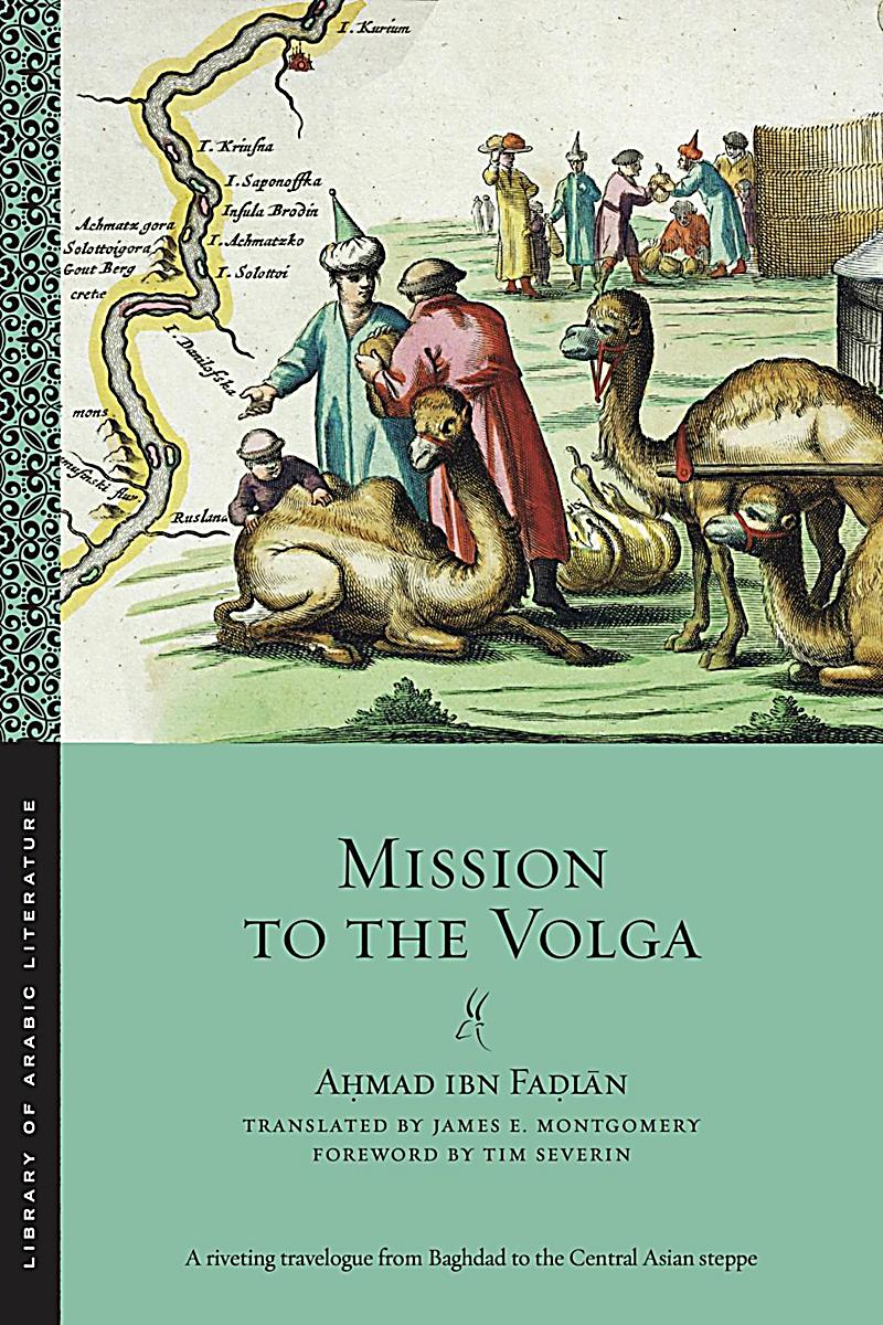 Library of Arabic Literature: 28 Mission to the Volga