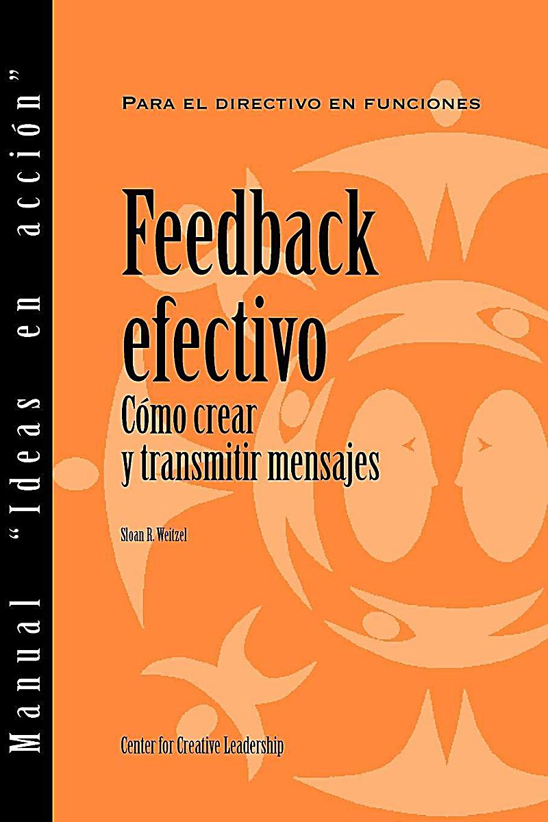 Feedback That Works: How to Build and Deliver Your Message, First Edition (Spanish for Spain)