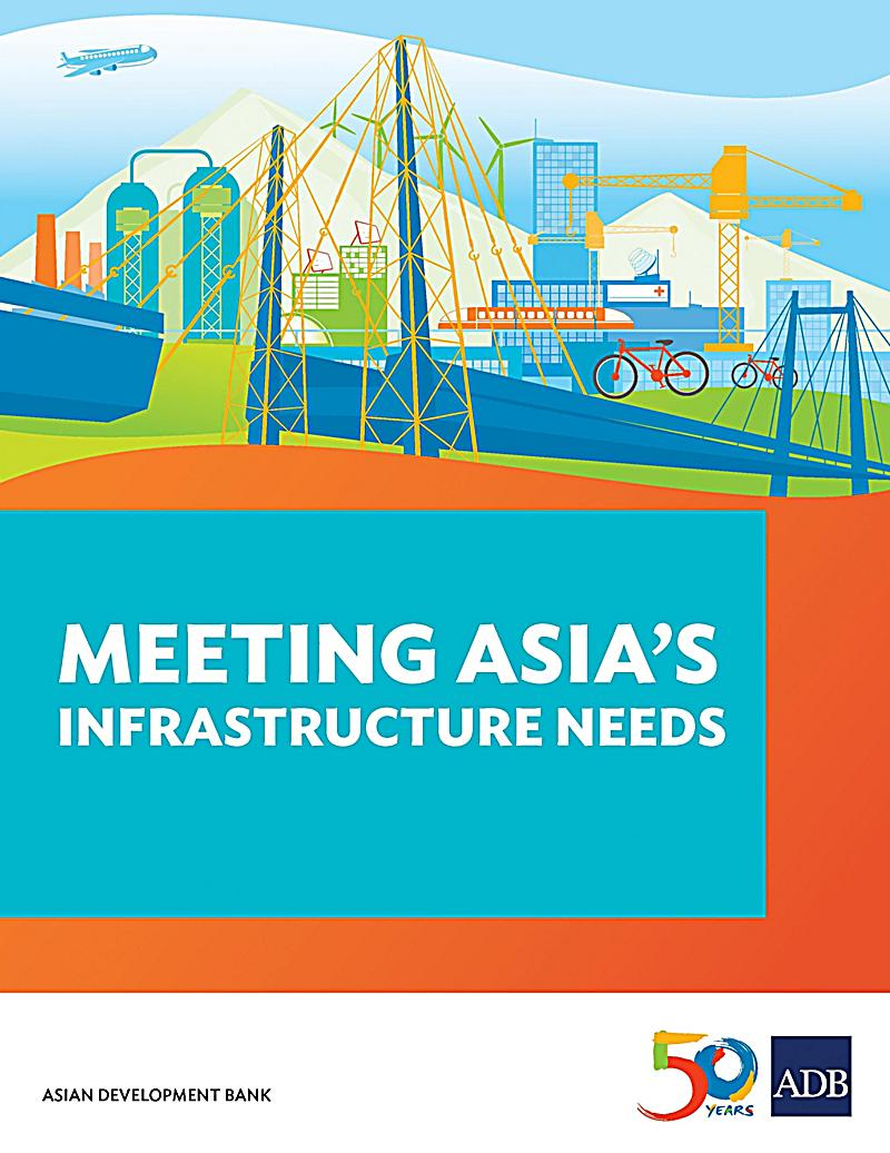 Meeting Asia´s Infrastructure Needs