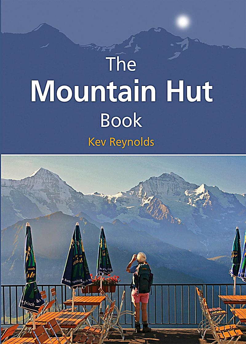 Cicerone Press: The Mountain Hut Book