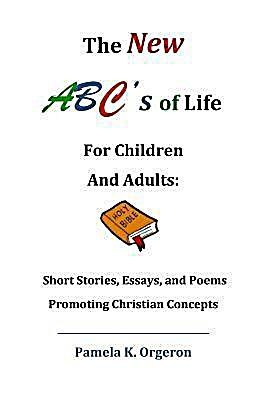 The New ABC´s of Life for Children and Adults