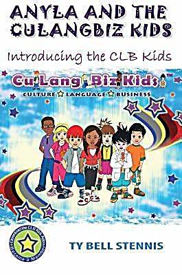 CuLangBiz Kids: Anyla and the CuLangBiz Kids