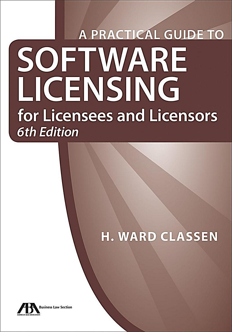 Image of American Bar Association: A Practical Guide to Software Licensing for Licensees and Licensors