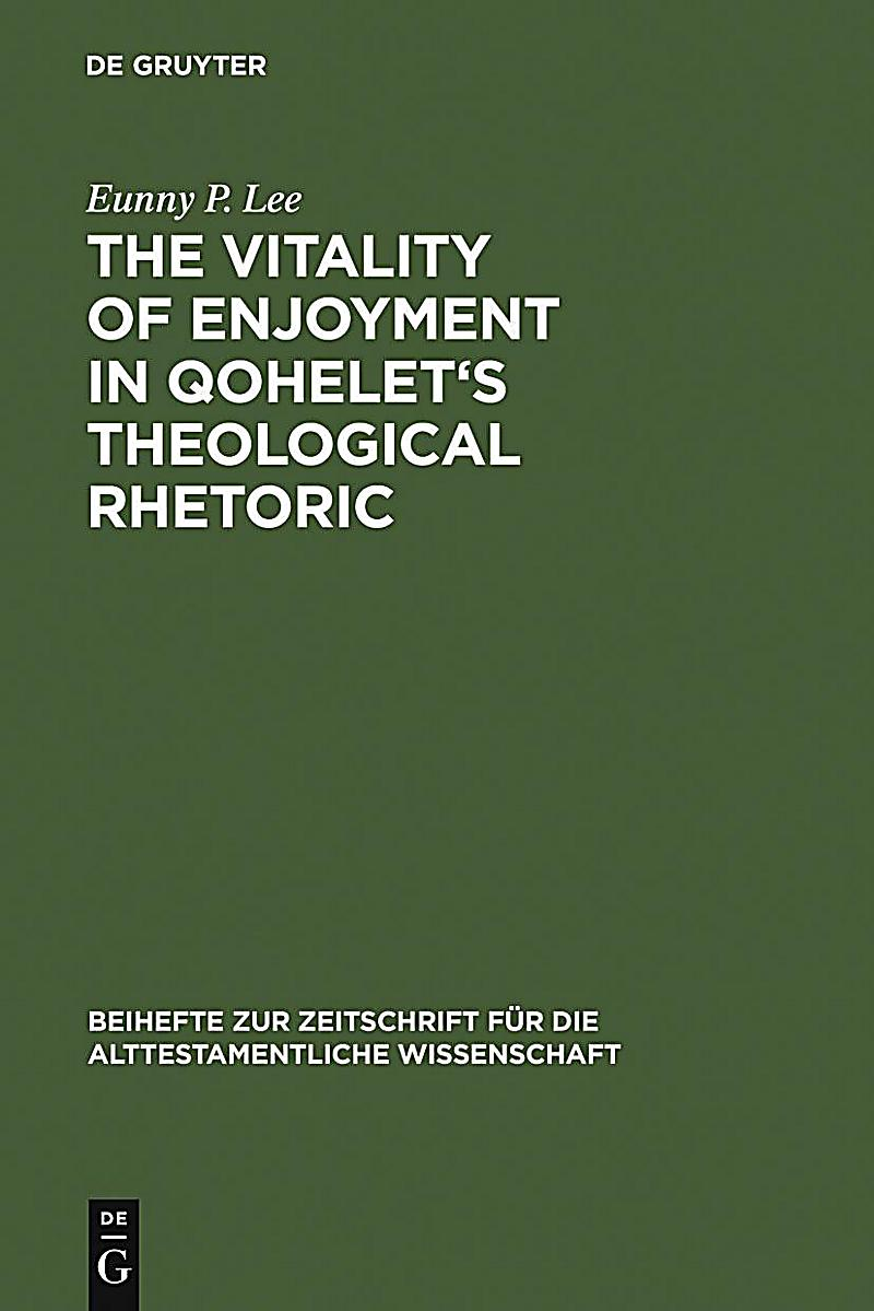 The Vitality of Enjoyment in Qohelet´s Theological Rhetoric
