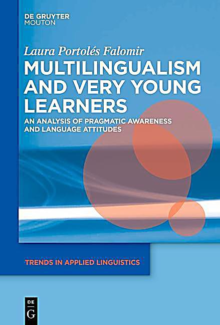 Multilingualism and Very Young Learners