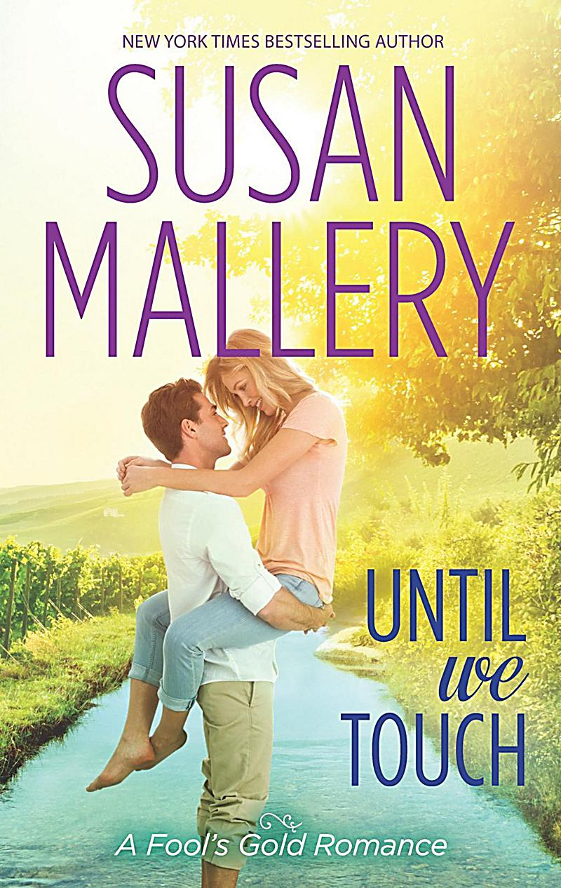 Until We Touch (A Fool´s Gold Novel, Book 15)